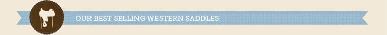 Our Best Selling Western Saddles